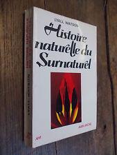 Histoire naturelle du surnaturel / Lyall Watson