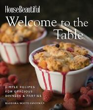 Welcome to the Table: Simple Recipes for Gracious Dinners & Parties (House Beaut