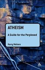 Atheism: A Guide for the Perplexed Guides for the Perplexed