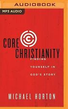 Core Christianity : Finding Yourself in God's Story by Michael Horton (2016,...