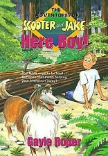 Here boy! The Adventures of Scooter and Jake