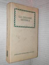 LA GRANDE GUERRA Unita d Italia e compiuta Mondadori 1968 prima guerra mondiale