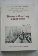 HISTOIRE DE LA VILLE DU CROTOY ET DE SON CHATEAU-LEFILS 1996 REEDITION SOMME
