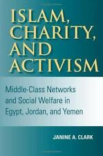 Islam, Charity, and Activism: Middle-Class Networks and Social Welfare in Egypt,