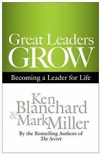 Great Leaders Grow: Becoming a Leader for Life