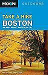 Moon Take a Hike Boston: 86 Hikes within 2 Hours of the City (Moon Out-ExLibrary