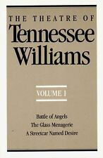 The Theatre of Tennessee Williams, Vol. 1: Battle of Angels  The Glass Menagerie