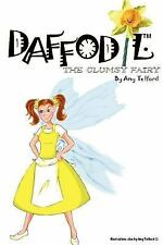 Daffodil: the Clumsy Fairy by Amy Telford (2007, Paperback)