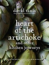 Heart of the Artichoke and Other Kitchen Journey, David Tanis, Excellent