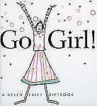 Go Girl! (Helen Exley Giftbooks) Exley, Helen Hardcover