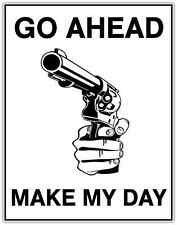 "Go Ahead Make My Day Gun Car Bumper Window Tool Box Sticker Decal 4""X5"""