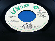 ROY HEAD - I'll Take It / The One That Got Away - 1978 PROMO VG++