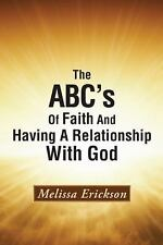 The Abc's of Faith and Having a Relationship with God by Melissa Erickson...