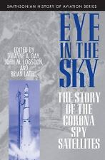 Eye in the Sky: The Story of the Corona Spy Satellites (Smithsonian History of A