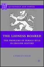 Queenship and Power: The Lioness Roared : The Problems of Female Rule in...