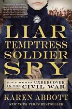 Liar, Temptress, Soldier, Spy: Four Women Undercover in the Civil War von...