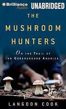 The Mushroom Hunters : On the Trail of an Underground America by Langdon Cook...