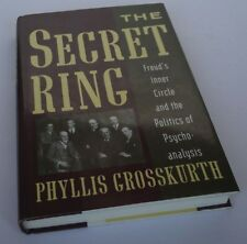 P. Grosskurth: The Secret Ring: Freud's Inner Circle and the Politics of Psycho