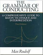 The Grammar of Conducting : A Comprehensive Guide to Baton Technique and...