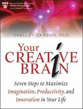 Your Creative Brain: Seven Steps to Maximize Imagination, Productivity, and Inn