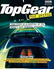 Top Gear Top Drives: Road Trips of a Lifetime in the World's Most Dramatic Locat
