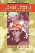 Bicycle Citizens: The Political World of the Japanese Housewife (Asia -ExLibrary