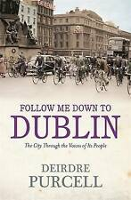 Follow Me Down to Dublin by Deirdre Purcell New Paperback Book