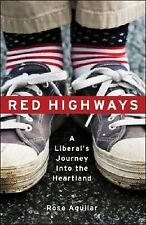 Red Highways: A Liberal's Journey Into the Heartland, Aguilar, Rose, Acceptable