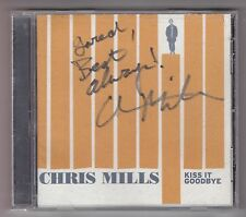 Chris Mills - Kiss It Goodbye CD AUTOGRAPHED