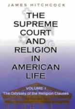 The Supreme Court and Religion in American Life, Vol. 1: The Odyssey of the