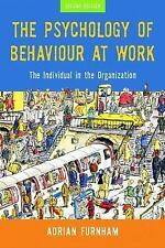 The Psychology of Behaviour at Work: The Individual in the Organization, Furnham