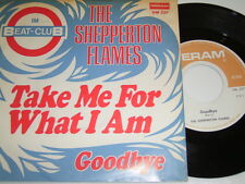 "7"" - Shepperton Flames Take me for what i am & Goodbye - MINT Beat Club # 4278"