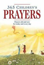 365 Children's Prayers : Prayers Old and New for Today and Every Day by Carol...