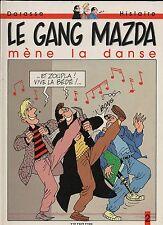 DARASSE et HISLAIRE. Le gang Mazda mène la danse. Dupuis 1989. EO. neuf