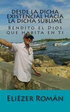 Desde la Dicha Existencial Hacia la Dicha Sublime : Tu Libre Albedrio by...