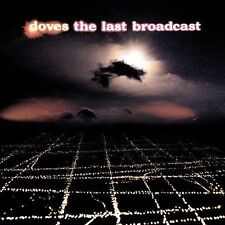 The Last Broadcast - Doves (CD-2002) There Goes The Fear