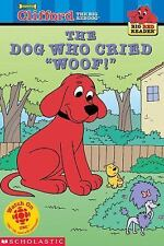 Kids new paperback gr K-2:The Dog Who Cried Woof-Clifford the Big Red Dog Reader