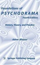 Foundations of Psychodrama: History, Drama, and Practice, Fourth Edition