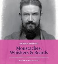 Moustaches, Whiskers and Beards by Lucinda Hawksley (2015, Paperback)