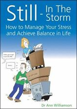 Still-In the Storm: How to Manage Your Stress and Achieve Balance in Life