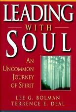 Leading with Soul: An Uncommon Journey of Spirit by Bolman & Deal HC Book VG++