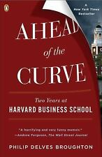 Ahead of the Curve: Two Years at Harvard Business School, Philip Delves Broughto