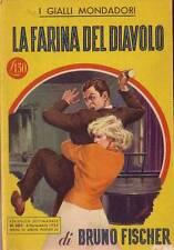 LA FARINA DEL DIAVOLO di Bruno Fisher - 1954 Mondadori editore I edizione