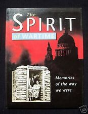 The Spirit of Wartime - WWII Home Front Memories - Second World War HB - 1995