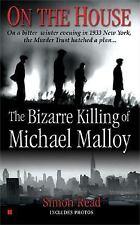 On the House: The Bizare Killing of Michael Malloy (Berkley True Crime)