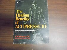 The Healing Benefits Of Acupressure: Without Needles F.M. Houston D.C. 1978