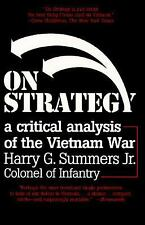 On Strategy: A Critical Analysis of the Vietnam War by Summers, Harry G.