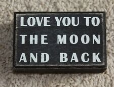 """Primitives by Kathy 4""""x3"""" Wooden Box Sign """"Love you to the Moon and Back"""" Block"""