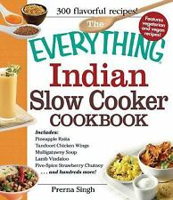 The Everything Indian Slow Cooker Cookbook: Includes Pineapple Raita, Tandoori