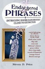 Endangered Phrases: Intriguing Idioms Dangerously Close to Extinction-ExLibrary